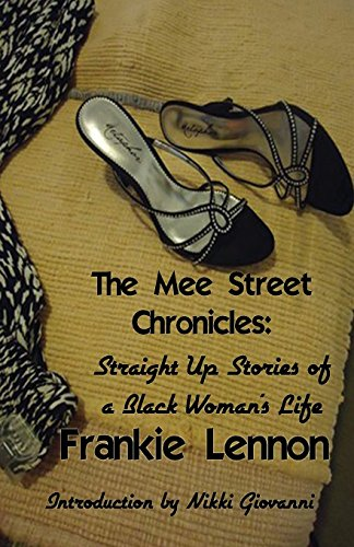 The Mee Street Chronicles: Straight Up Stories of a Black Woman's Life - Frankie Lennon