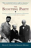 The Scouting Party: Pioneering and Preservation, Progressivism and Preparedness in the Making of the Boy Scouts of America