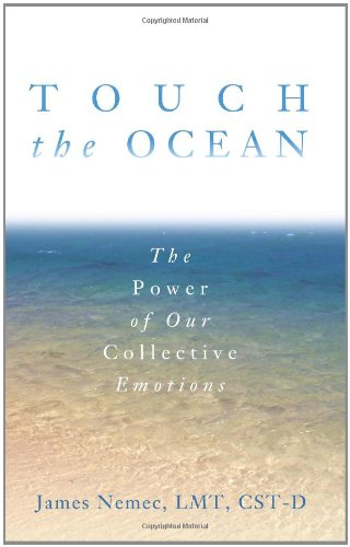 Touch the Ocean: The Power of Our Collective Emotions - James Nemec