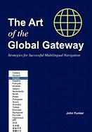 The Art of the Global Gateway: Strategies for Successful Multilingual Navigation