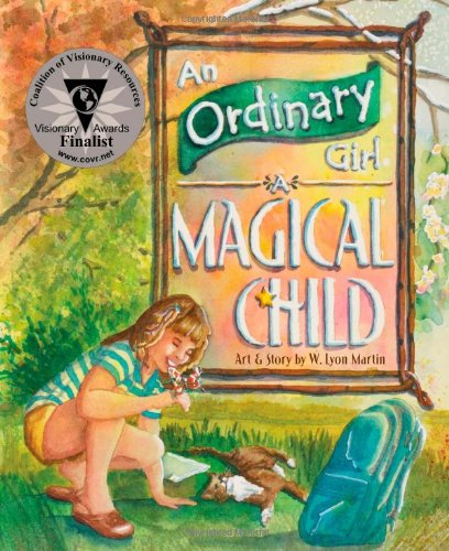 An Ordinary Girl - A Magical Child - W. Lyon Martin