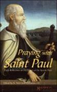Praying with Saint Paul: Daily Reflections on the Letters of the Apostle Paul