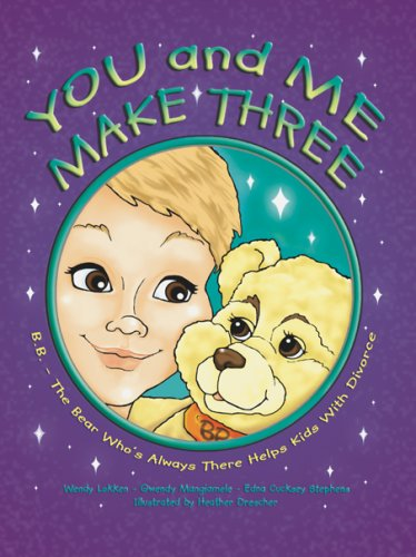 You and Me Make Three (Build-A-Bear Workshop) - Edna Cucksey Stephens; Wendy Lokken; Gwendy Mangiamele; Richard S. Victor (Author of Parent Tips)