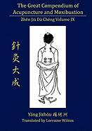 The Great Compendium of Acupuncture and Moxibustion Volume IX