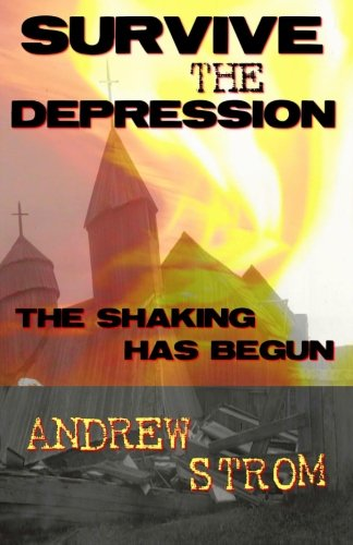 SURVIVE THE DEPRESSION - The Shaking has Begun - Andrew Strom