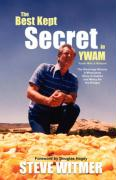 The Best Kept Secret in Ywam. the Gleanings Miracle: A Miraculous Story of Justice and Mercy for the Hungry