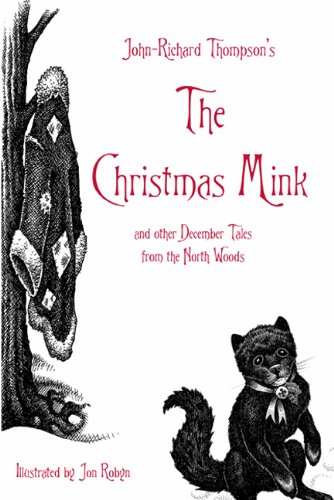 The Christmas Mink: and Other December Tales from the North Woods - John-Richard Thompson