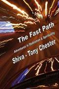 The Fast Path - Adventures in Meditation & Spirituality