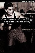 Gentleman of the Ring: The Bert Colima Story