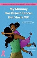 My Mommy Has Breast Cancer, But She Is Ok!