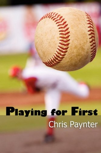Playing For First - Chris Paynter