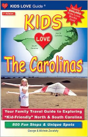 """Kids Love The Carolinas: Your Family Travel Guide to Exploring """"Kid-Friendly"""" North & South Carolina"""