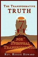 The Transformative Truth: 7 Steps for Spiritual Transformation