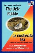 The Ugly Pebble / La Piedrecita Fea