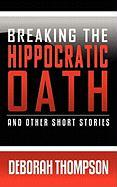 Breaking the Hippocratic Oath