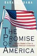 The Promise of America: Barack Obama's Plan to Restore America's Greatness