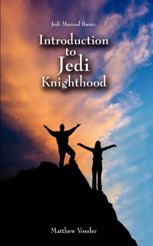 Jedi Manual Basic - Introduction to Jedi Knighthood - Matthew Todd Vossler