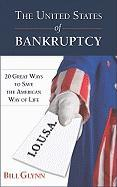 The United States of Bankruptcy: 20 Great Ways to Save the American Way of Life