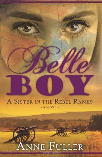 Belle Boy: A Sister in the Rebel Ranks - Anne Fuller