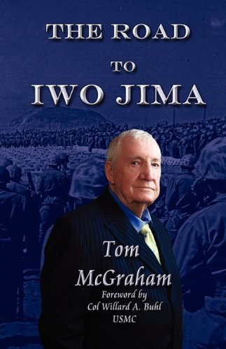 The Road to Iwo Jima - Tom McGraham