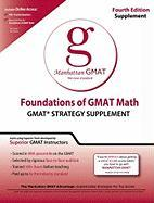 Foundations of GMAT Math: GMAT Strategy Supplement