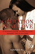 Operation Real Love: A Woman's Guide to Protection Against the Playa Pimp