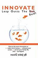 Innovate- Leap Outta the Bowl
