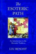The Esoteric Path: An Introduction to the Hermetic Tradition