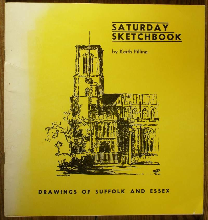 Saturday Sketchbook - Drawings of Suffolk and Essex - Pilling, Keith