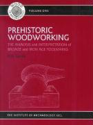 Prehistoric Woodworking: The Analysis and Interpretation of Bronze and Iron Age Toolmakers