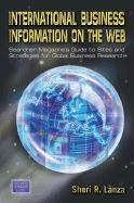 International Business Information on the Web: Searcher Magazine's Guide to Sites & Strategies for Global Business Research