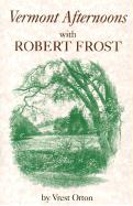 Vermont Afternoons with Robert Frost