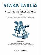 Stark Tables for Clearing the Lunar Distance and Finding Universal Time by Sextant Observation Including a Convenient Way to Sharpen Celestial Navigat