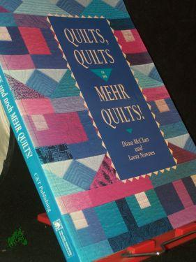 Quilts, Quilts und noch mehr Quilts - Diana McClun, Laura Nownes