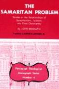 The Samaritan Problem: Studies in the Relationships of Samaritanism, Judaism, and Early Christianity