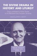 Divine Drama in History and Liturgy: Essays in Honor of Horton Davies on His Retirement from Princeton University