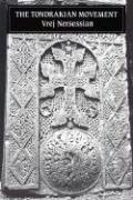 The Tondrakian Movement: Religious Movements in the Armenian Church from the Fourth to the Tenth Centuries