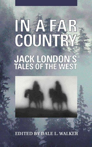 In A Far Country - Jack London