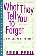 What They Tell You to Forget