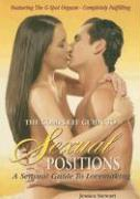 The Complete Guide to Sexual Positions: A Sensual Guide to Lovemaking