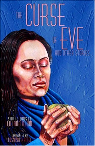 The Curse of Eve and Other Stories - Liliana Blum