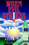 When Evil Strikes