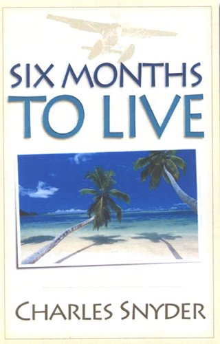 Six Months To Live - CHARLES SNYDER