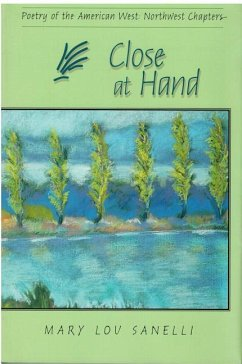 Close at Hand: Poetry of the American West: Northwest Chapters
