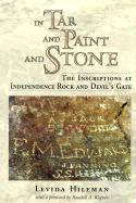 In Tar and Paint and Stone: The Inscriptions at Independence Rock and Devil's Gate