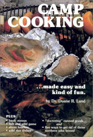 Camp Cooking: Made Easy and Kind of Fun - Duane R. Lund