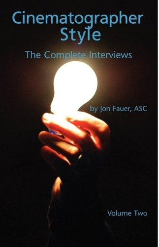 Cinematographer Style- The Complete Interviews, Vol. II - Asc Jon Fauer