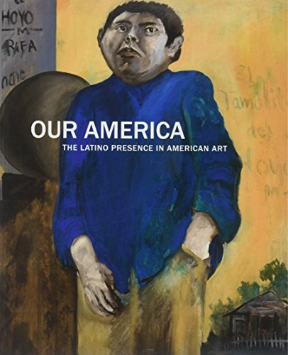 Our America: The Latino Presence in American Art