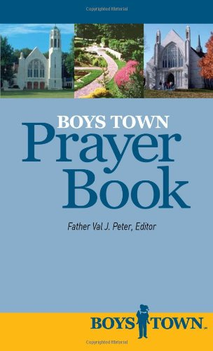 Boys Town Prayer Book: Prayers by and for the Boys and Girls of Boys Town - Val J. Peter