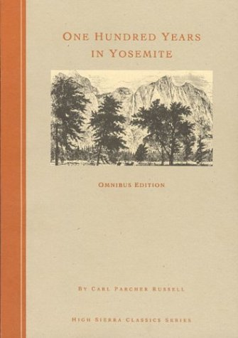 One Hundred Years in Yosemite - Carl P. Russell